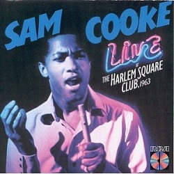 Sam Cooke Live At The Harlem Square Club