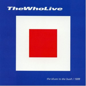 The Who Blues To The Bush