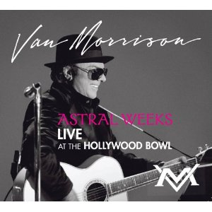 Van Morrison Astral Weeks Live at the Hollywood Bowl