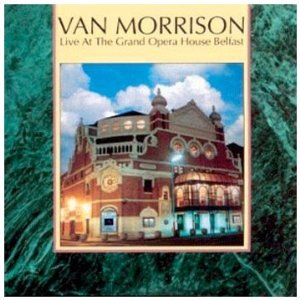 Van Morrison Live At The Grand Opera House