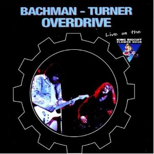Bachman-Turner Overdrive King Biscuit Presents