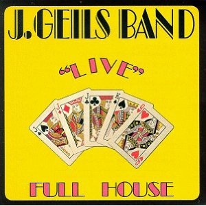 J Geils Band Full House