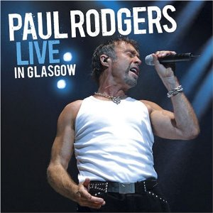 Paul Rodgers Live In Glasgow
