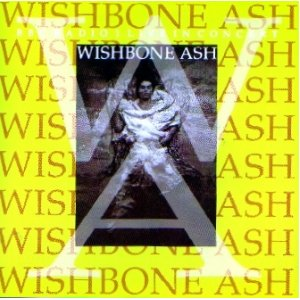 Wishbone Ash BBC Radio 1 Live In Concert