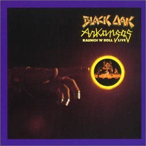 Black Oak Arkansas Raunch 'N' Roll Live