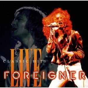 Foreigner Classic Hits Live aka The Best of Foreigner Live
