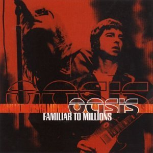 Oasis Familiar To Millions album cover