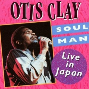Otis Clay. Soul Man Live In Japan