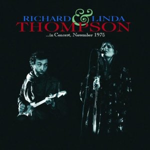 Richard & Linda Thompson In Concert November 1975