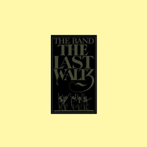 The Last Waltz by The Band