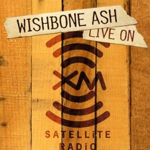 wishbone ash live on satellite radio