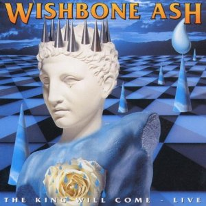 wishbone ash the king will come live