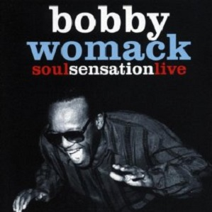 Bobby Womack Soul Sensation Live