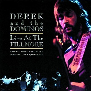 Derek And The Dominos Live At The Fillmore