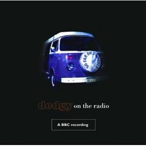 Dodgy So Far On Three Wheels Dodgy On The Radio