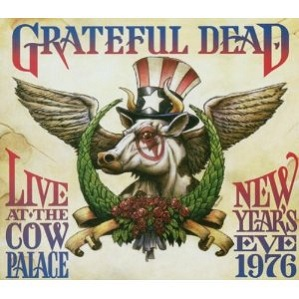 Grateful Dead Live At The Cow Palace: New Years Eve 1976