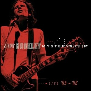 Jeff Buckley Mystery White Boy Live 95-96