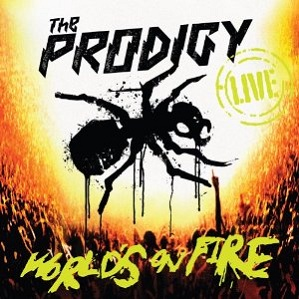 The Prodigy Worlds On Fire