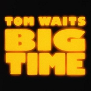 Tom Waits Big Time