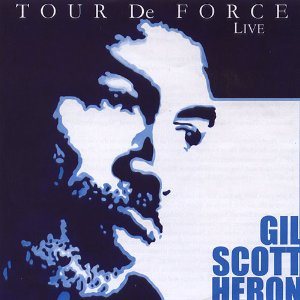 Gil Scott-Heron Tour De Force