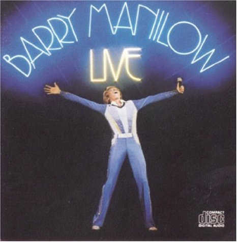 Barry Manilow Live 1976 - The Best Live AlbumsThe Best ...