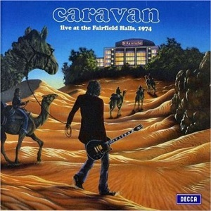 Caravan Live At The Fairfield Halls 1974