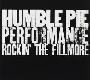 Humble Pie Performance Rockin The Fillmore