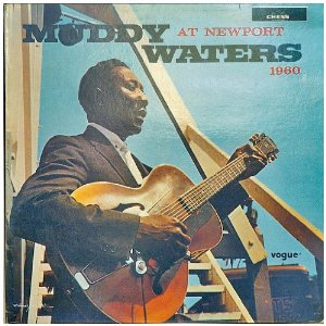 Muddy Waters At Newport 1960