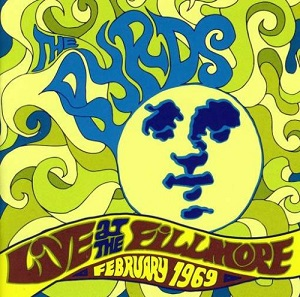 The Byrds Live At Filmore February 1969