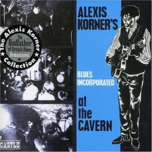 Alexis Korner's Blues Incorporated Live At The Cavern