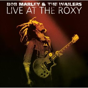 Bob Marley Live At The Roxy The Complete Concert