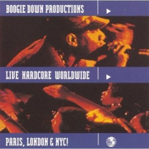 Boogie Down Productions Live Hardcore Worldwide