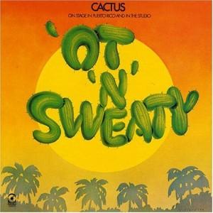 Cactus Ot N Sweaty