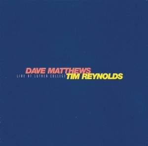 Dave Matthews And Tim Reynolds Live at Luther College