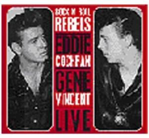 Eddie Cochran & Gene Vincent Live Rock N Roll Rebels