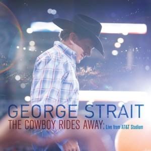 George Strait The Cowboy Rides Away