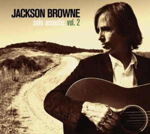 Jackson Browne Solo Acoustic Vol 2