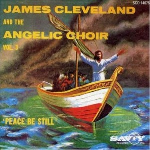 Rev James Cleveland Peace Be Still