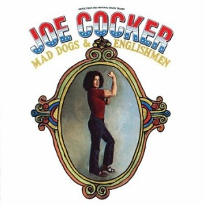 Joe Cocker Mad Dogs & Englishmen Live