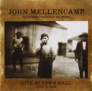 John Mellencamp Performs Trouble No More Live at Town Hall 2003