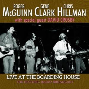 McGuinn Clark Hillman Live At The Boarding House