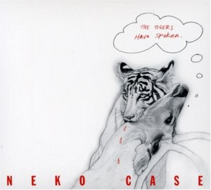 Neko Case The Tigers Have Spoken