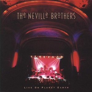 The Neville Brothers Live On Planet Earth