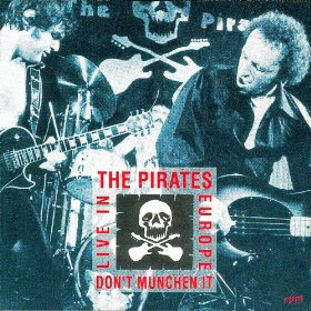 The Pirates Don't Munchen It Live In Europe 78