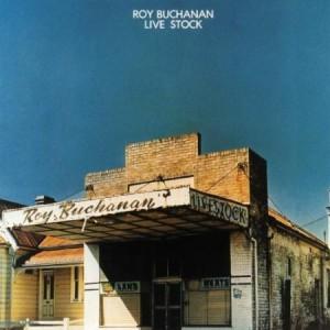 Roy Buchanan Live Stock