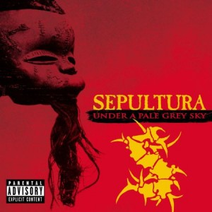 Sepultura Under A Pale Grey Sky