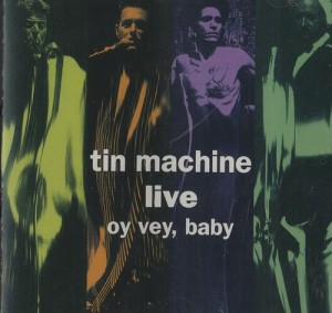Tin Machine Live Oy Vey Baby
