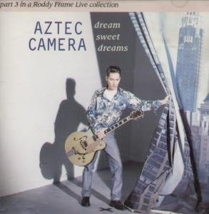 Aztec Camera Dream Sweet Dreams