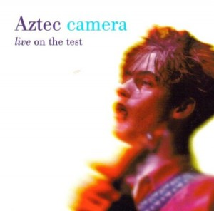 Aztec Camera Live On The Test