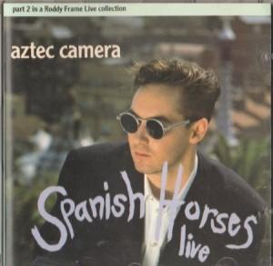 Aztec Camera Spanish Horses Live